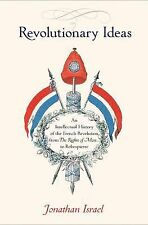 Revolutionary Ideas : An Intellectual History of the French Revolution from...