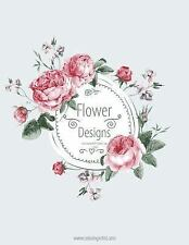 Flower Designs: Flower Designs Coloring Book for Grown-Ups 1, 2 And 3 by Nick...