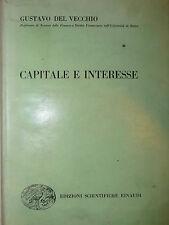 ECONOMIA - Del Vecchio: CAPITALE E INTERESSE 1956 Einaudi sconto credito rischio