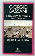 BASSANI GIORGIO DIETRO LA PORTA MONDADORI 1990 OSCAR 726 IL ROMANZO DI FERRARA