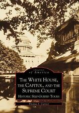 The White House, the Capitol, and the Supreme Court (DC) (Images of America), Ca