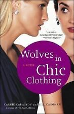 Carrie Karasyov and Jill Kargman~WOLVES IN CHIC CLOTHING~SIGNED 1ST/DJ~NICE COPY