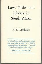 Law, Order and Liberty in South Africa by A S Mathews
