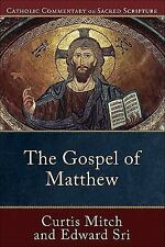 Catholic Commentary on Sacred Scripture: The Gospel of Matthew by Edward Sri...