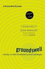 Groundswell : Winning in a World Transformed by Social Technologies by Josh...
