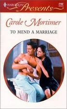 Harlequin Presents: To Mend a Marriage No. 2152 by Carole Mortimer (2001,...