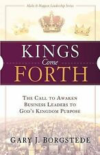 Kings Come Forth: The Call to Awaken Business Leaders to God's Kingdom Purpose (