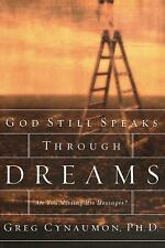 God Still Speaks Through Dreams : Are You Missing His Messages? by Greg...