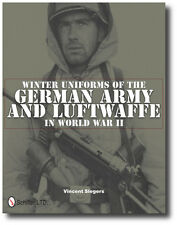 Winter Uniforms of the German Army and Luftwaffe in World War II by Vincent...