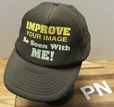 """""""IMPROVE YOUR IMAGE...BE SEEN WITH ME! TRUCKERS STYLE SNAPBACK MESH BACK HAT VGC"""