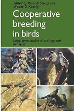 Cooperative Breeding in Birds : Long Term Studies of Ecology and Behaviour by...