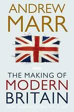The Making of Modern Britain: From Queen Victoria to VE Day, Marr, Andrew, Good
