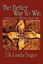 The Better Way to Win by Linda Th. D Seger (2011, Paperback)