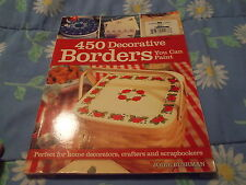 450 Decorative Borders You Can Paint: Perfect for Home Decorators, Crafters, Scr