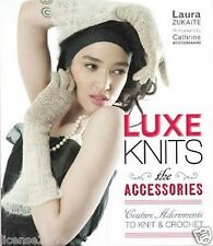 LUXE KNITS THE ACCESSORIES TO KNIT & CROCHET BY: LAURA ZUKAITE! NEW! FREE SHIP!