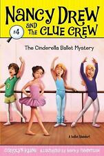 The Cinderella Ballet Mystery (Nancy Drew and the Clue Crew #4) by Keene, Carol