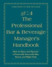 The Professional Bar and Beverage Manager's Handbook : How to Open and Operate a