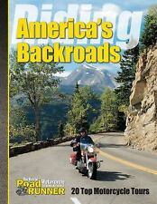 Riding America's Backroads: 20 Top Motorcycle Tours-ExLibrary