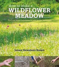How to Make a Wildflower Meadow: Tried-and-Tested Techniques for New Garden Land