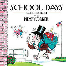 Good, School Days: Cartoons from the New Yorker, Mankoff, Robert, Yorker, The Ne