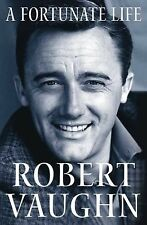 A Fortunate Life by Robert Vaughn (2008, Hardcover)