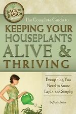 The Complete Guide to Keeping Your Houseplants Alive and Thriving :...