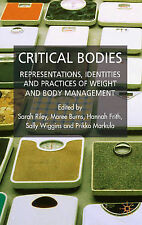 Critical Bodies: Representations, Identities and Practices of Weight and Body Ma