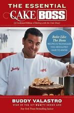 The Essential Cake Boss : Bake Like the Boss - Recipes and Techniques You...