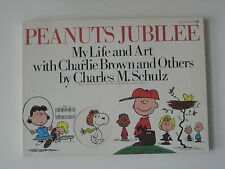 PEANUTS JUBILEE: MY LIFE AND ART WITH CHARLIE BROWN AND OTHERS Charles M. Schulz