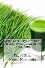 Most Effective Natural Hemorrhoid Treatment: Large Print : You Will Not Need...