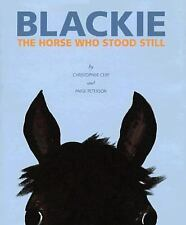 Blackie, the Horse Who Stood Still by Paige Peterson & Christopher Cerf VGC HC