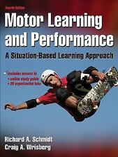 Motor Learning and Performance : A Situation-Based Learning Approach by Craig A.