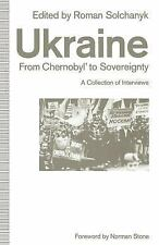 Ukraine: from Chernobyl to Sovereignty : A Collection of Interviews (2014,...