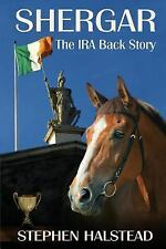 Shergar the IRA Backstory by Stephen Halstead (2015, Paperback)