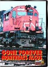 Gone Forever Montreal's Alcos DVD NEW Highball Canada MLW's FPA4's LRC's