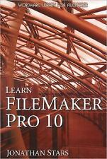 Learn FileMaker Pro 10 by Jonathan Stars (2009, Paperback)