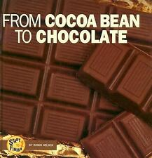 From Cocoa Bean to Chocolate (Start to Finish (Lerner Hardcover))-ExLibrary