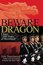 Beware the Dragon: China - 1000 Years of Bloodshed by Erik Durschmied...