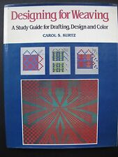 DESIGNING FOR WEAVING - A Study Guide for Drafting, Design and Color