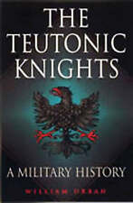 The Teutonic Knights: A Military History by William Urban (Hardback, 2003)