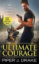 True Heroes: Ultimate Courage 2 by Piper J. Drake (2016, Paperback)