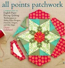 All Points Patchwork: English Paper Piecing beyond the Hexagon for Quilts & Smal