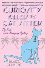 Curiosity Killed the Cat Sitter (Dixie Hemingway Mysteries, No. 1) by Clement,