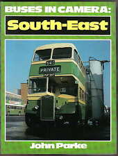 South East Buses in Camera by John Parke Pub. Ian Allan 1981