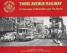THIRD AVENUE RAILWAY: A Cityscape of MANHATTAN and the BRONX in the 1940s (NEW)