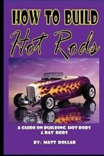 How to Build Hot Rods: A Step by Step Guide Book ~ 1931 Ford Model A ~BRAND NEW!