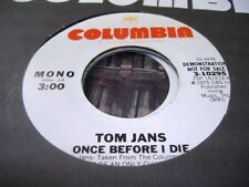 Rock Promo 45 TOM JANS Once Before I Die on Columbia (P 2