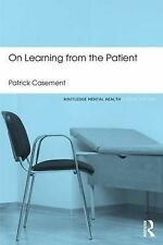 On Learning from the Patient (Routledge Mental Health Classic Editions), Casemen