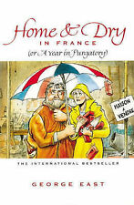 Home and Dry in France by George East (Paperback, 1994)