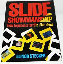Slide Showmanship : How to Put on a Terrific Slide Show - Elinor Stecker 1987 pb